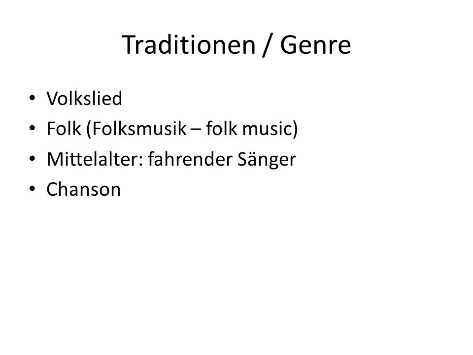 Traditionen / Genre Volkslied Folk (Folksmusik – folk music)