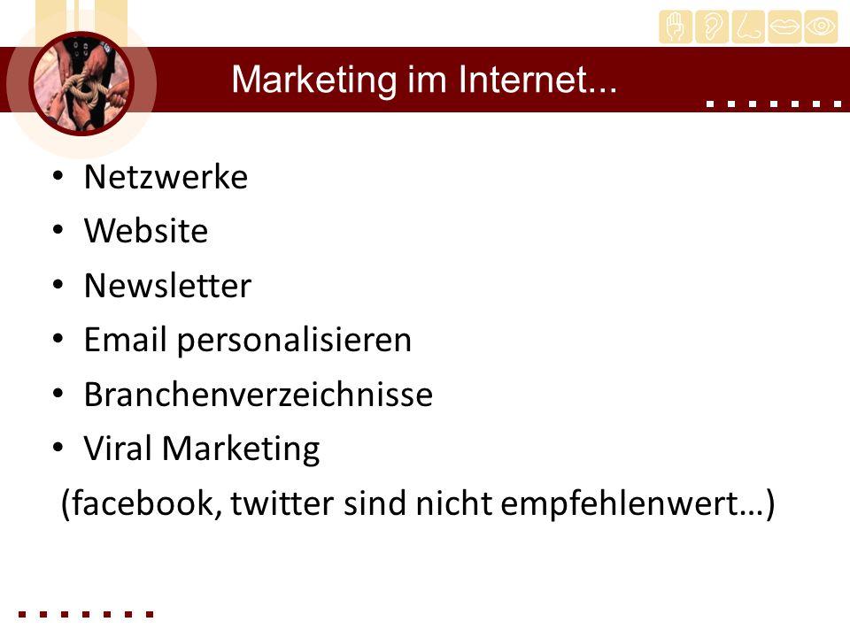 Marketing im Internet... Netzwerke. Website. Newsletter. Email personalisieren. Branchenverzeichnisse.
