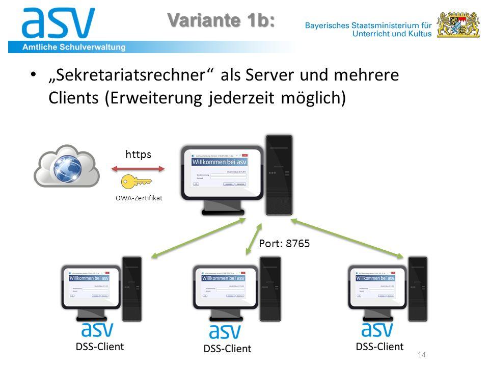 """Variante 1b: """"Sekretariatsrechner als Server und mehrere Clients (Erweiterung jederzeit möglich) https."""