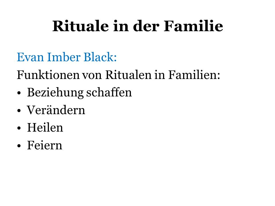 Rituale in der Familie Evan Imber Black: