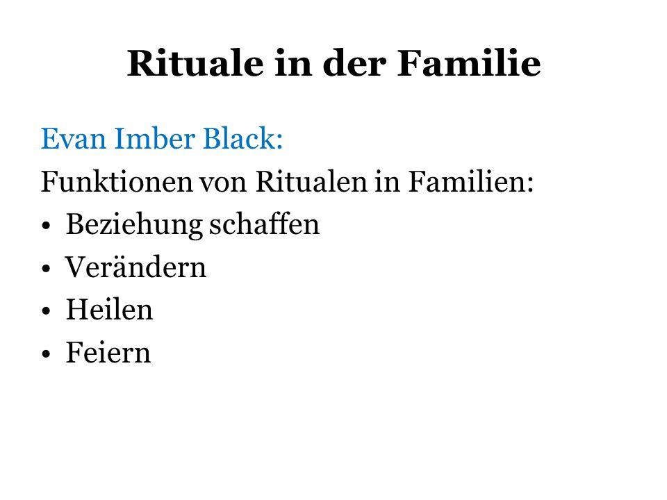 Rituale in der Familie Evan Imber Black: