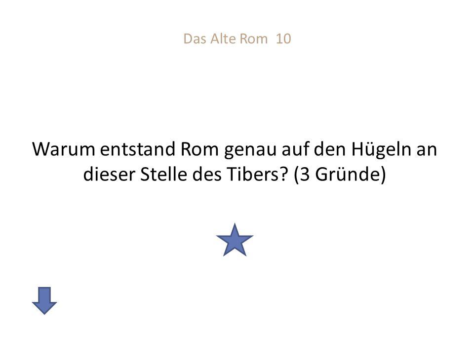 Das Alte Rom 10 Warum entstand Rom genau auf den Hügeln an dieser Stelle des Tibers (3 Gründe)