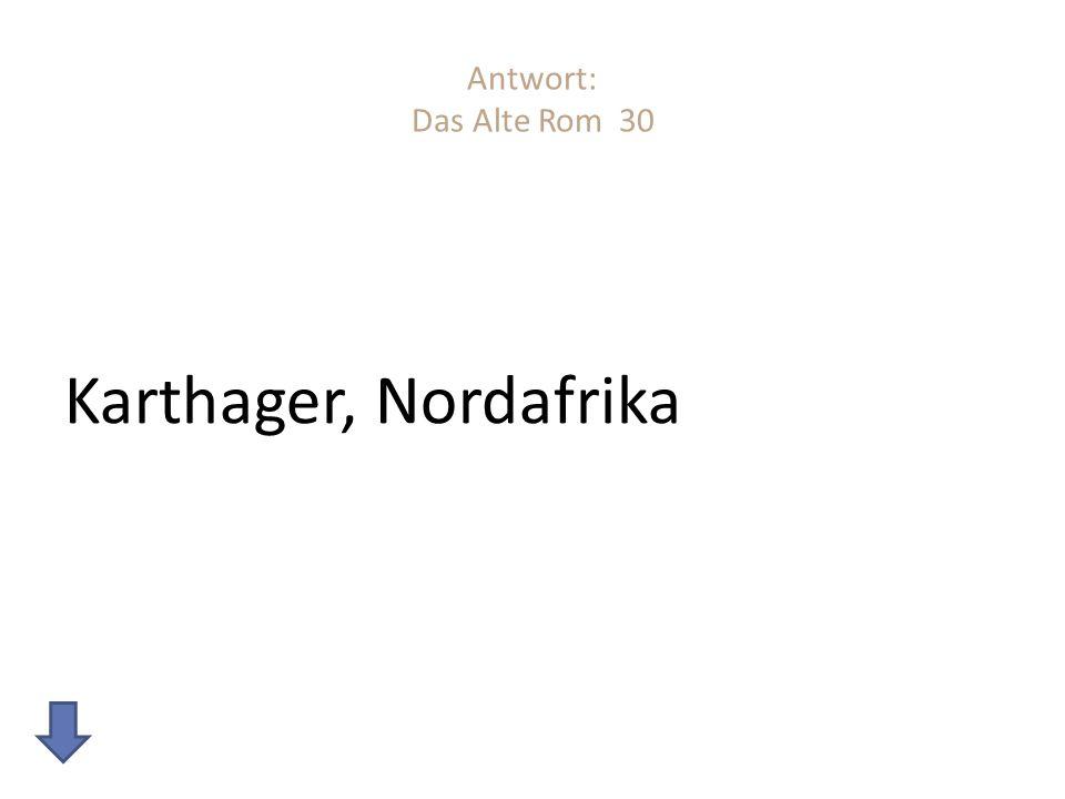 Antwort: Das Alte Rom 30 Karthager, Nordafrika