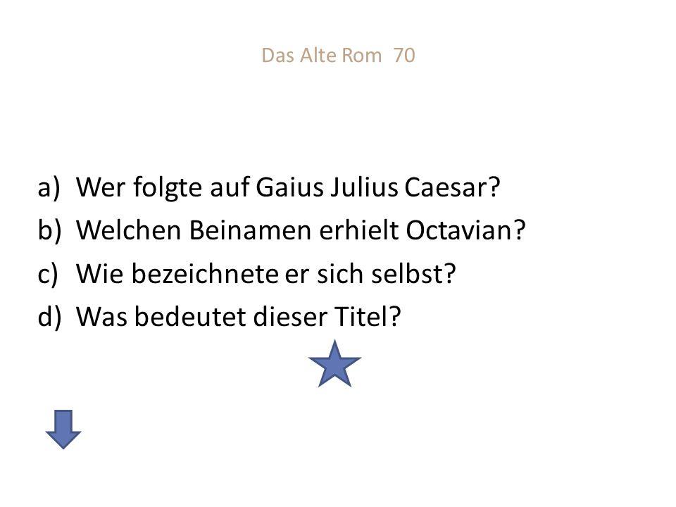 Wer folgte auf Gaius Julius Caesar Welchen Beinamen erhielt Octavian