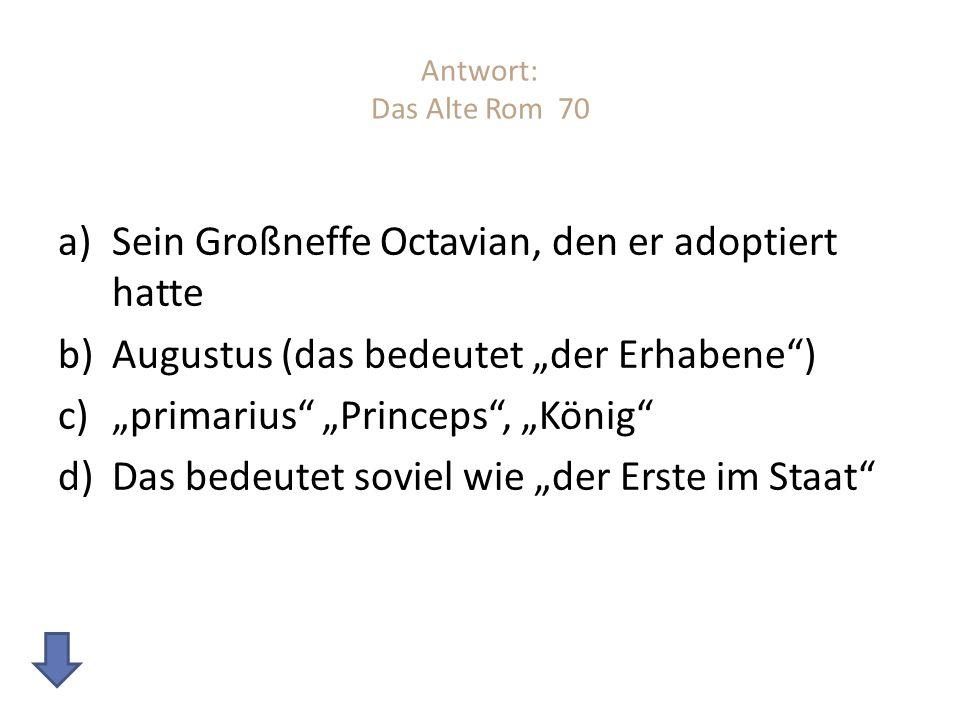 Sein Großneffe Octavian, den er adoptiert hatte