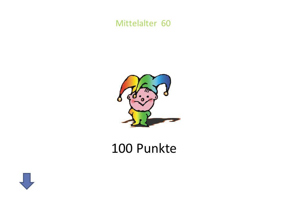 Mittelalter 60 100 Punkte
