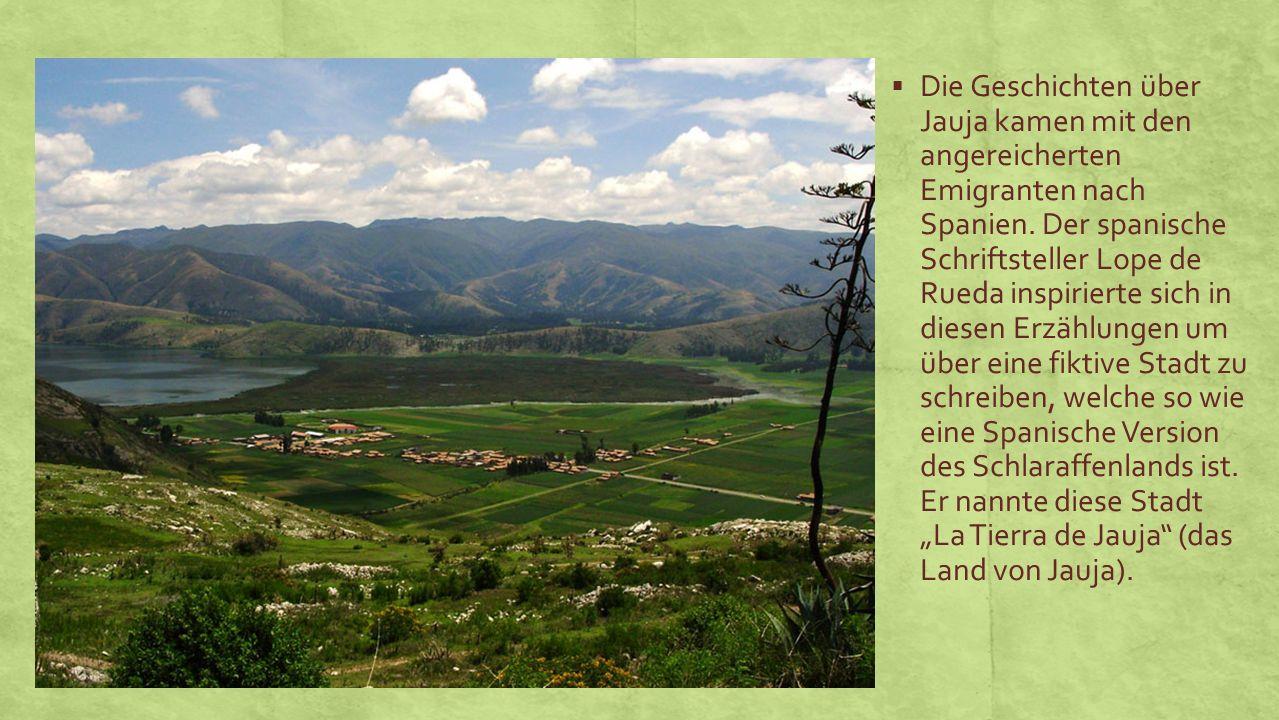 Die Geschichten über Jauja kamen mit den angereicherten Emigranten nach Spanien.
