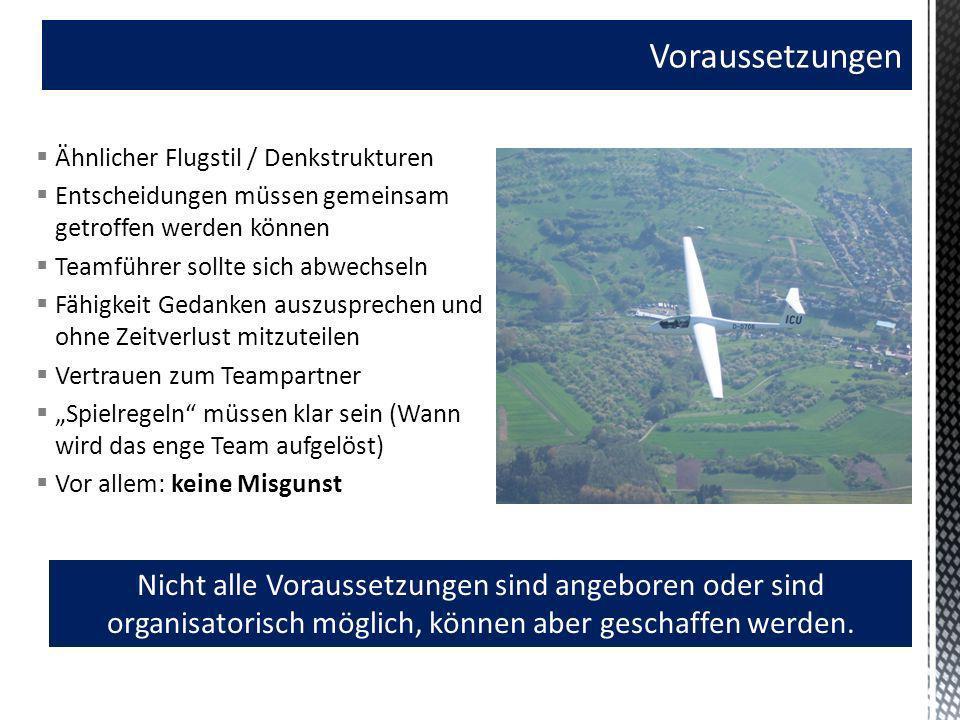 Voraussetzungen Ähnlicher Flugstil / Denkstrukturen. Entscheidungen müssen gemeinsam getroffen werden können.
