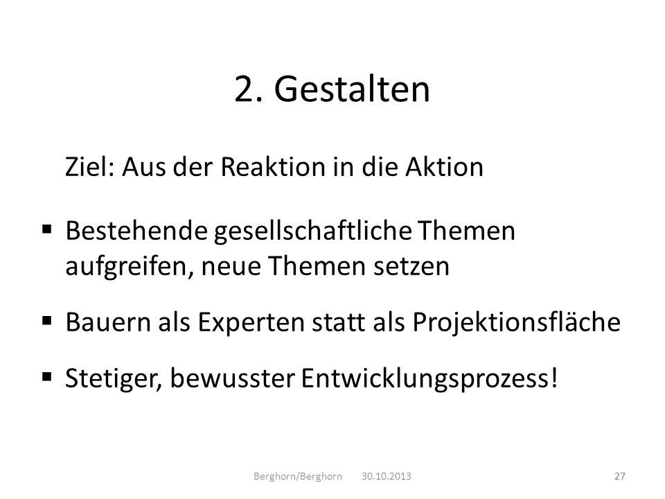 2. Gestalten Ziel: Aus der Reaktion in die Aktion