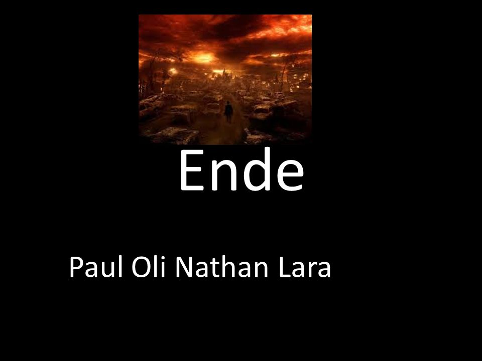 Ende Paul Oli Nathan Lara