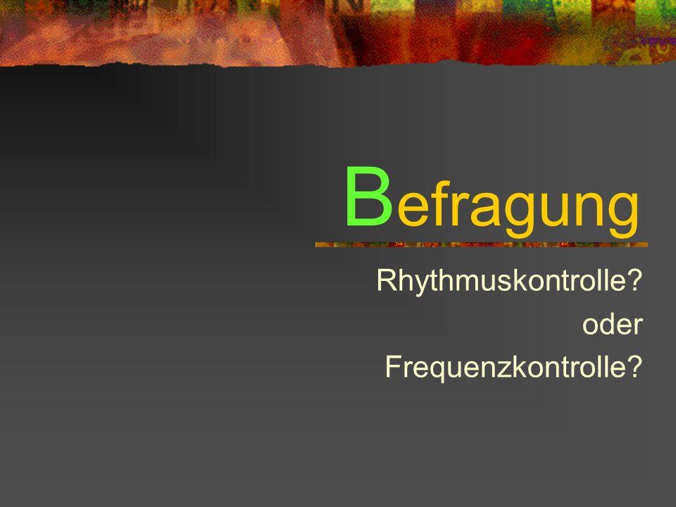 Rhythmuskontrolle oder Frequenzkontrolle