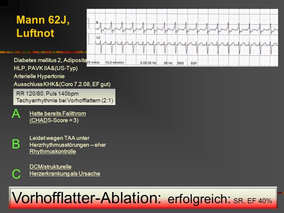 Vorhofflatter-Ablation: erfolgreich: SR, EF 40%