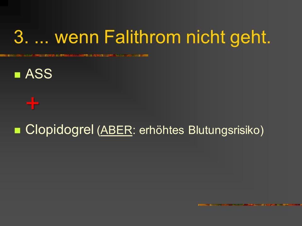 3. ... wenn Falithrom nicht geht.