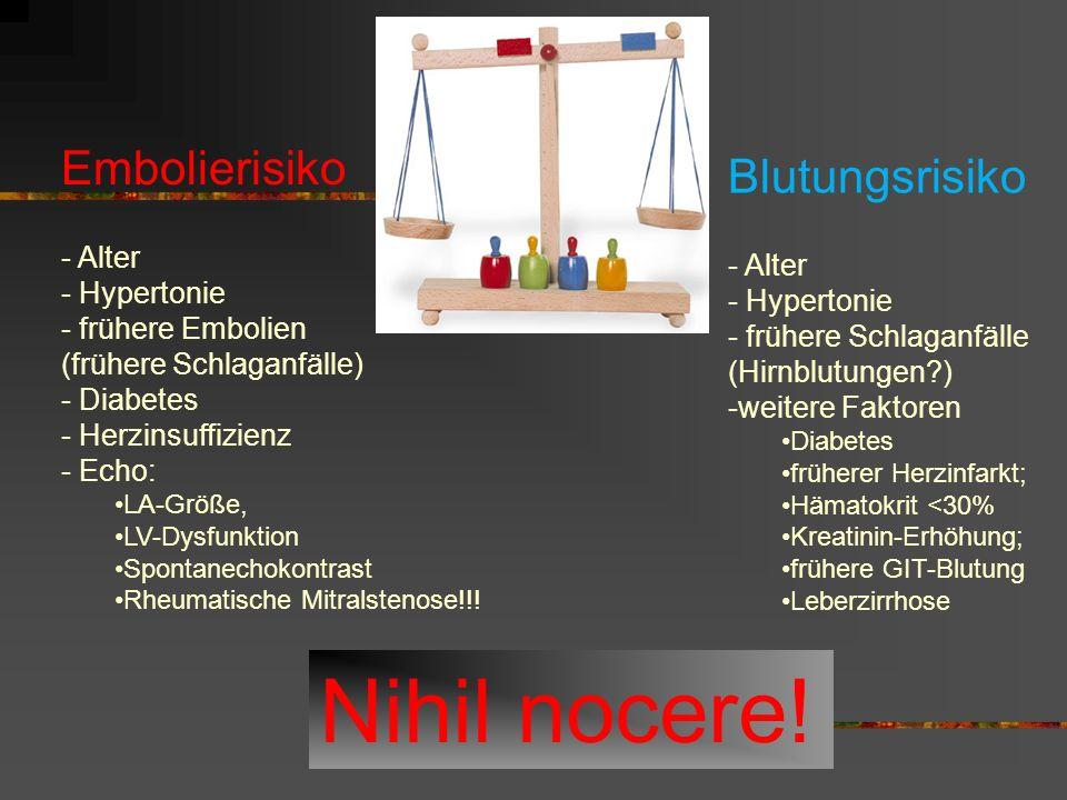 Nihil nocere! Embolierisiko Blutungsrisiko - Alter - Alter