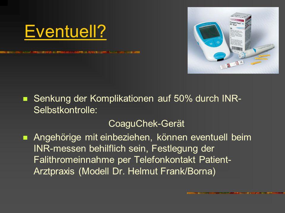Eventuell Senkung der Komplikationen auf 50% durch INR-Selbstkontrolle: CoaguChek-Gerät.