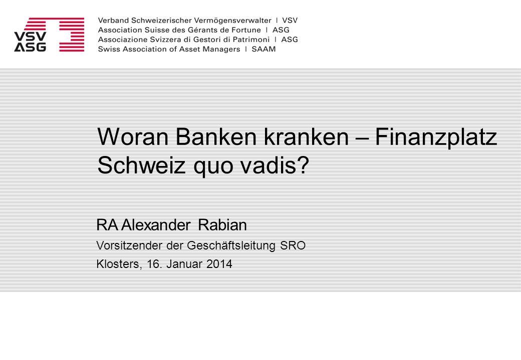 Woran Banken kranken – Finanzplatz Schweiz quo vadis