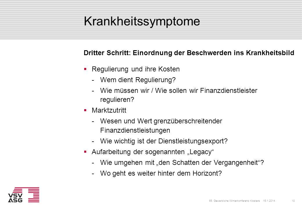 Krankheitssymptome Dritter Schritt: Einordnung der Beschwerden ins Krankheitsbild. Regulierung und ihre Kosten.