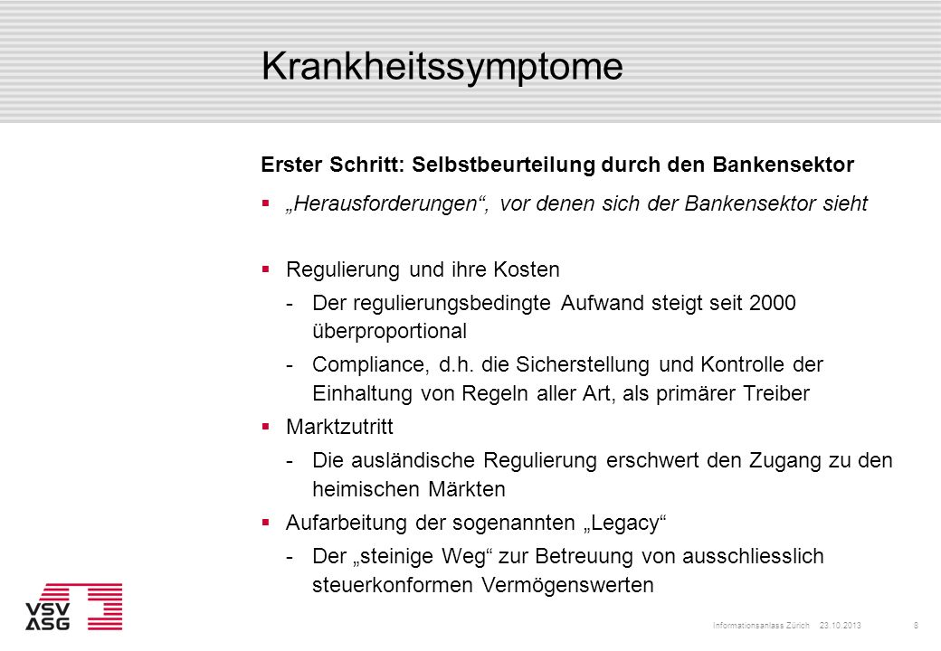 """Krankheitssymptome Erster Schritt: Selbstbeurteilung durch den Bankensektor. """"Herausforderungen , vor denen sich der Bankensektor sieht."""