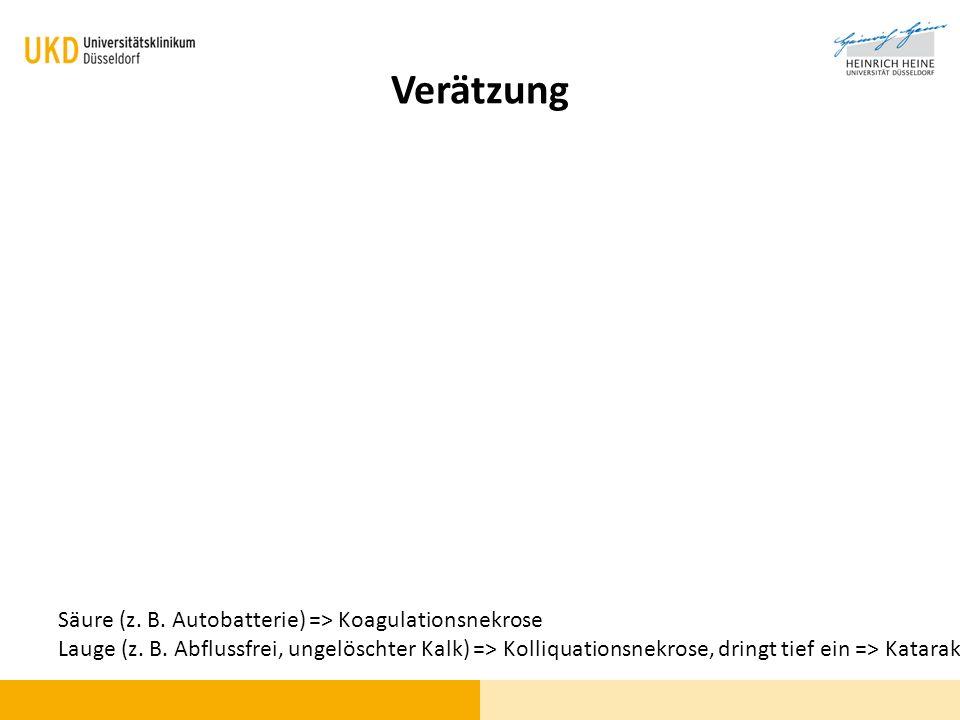 Verätzung Säure (z. B. Autobatterie) => Koagulationsnekrose