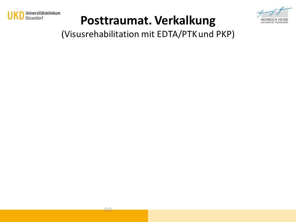 Posttraumat. Verkalkung (Visusrehabilitation mit EDTA/PTK und PKP)