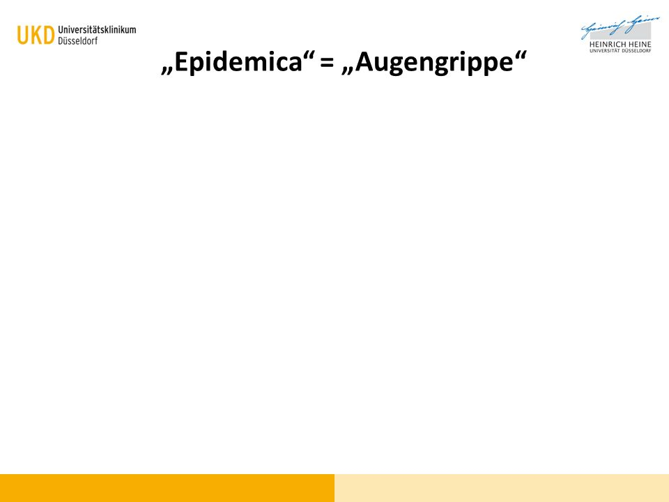 """Epidemica = ""Augengrippe"