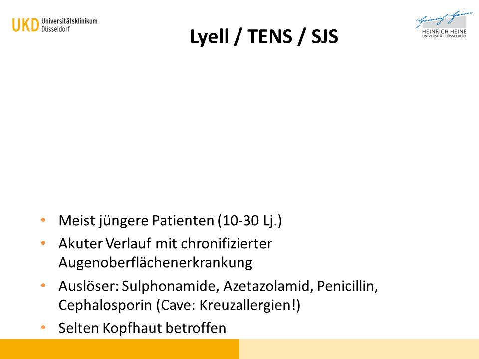 Lyell / TENS / SJS Meist jüngere Patienten (10-30 Lj.)