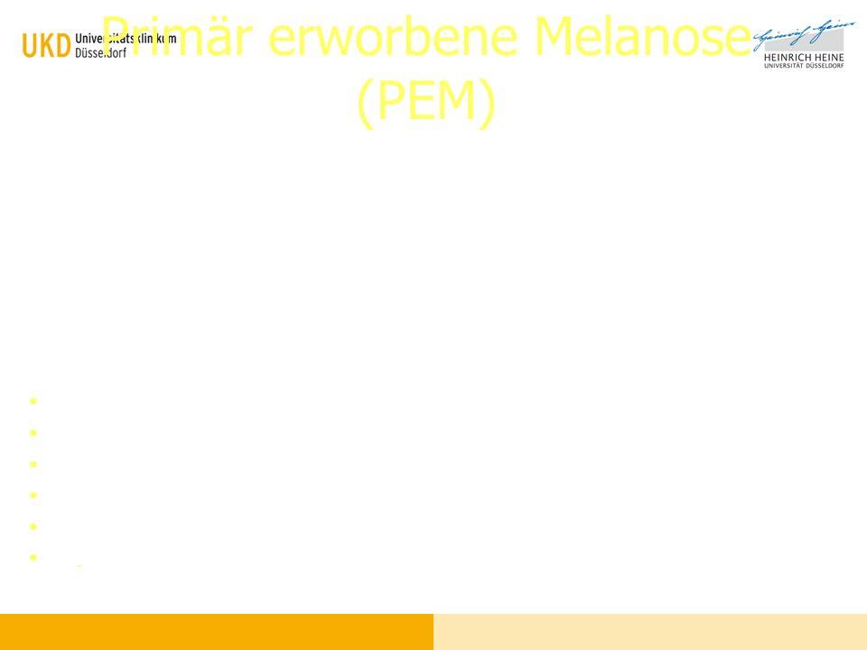 Primär erworbene Melanose (PEM)