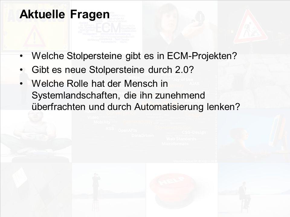 Aktuelle Fragen Welche Stolpersteine gibt es in ECM-Projekten