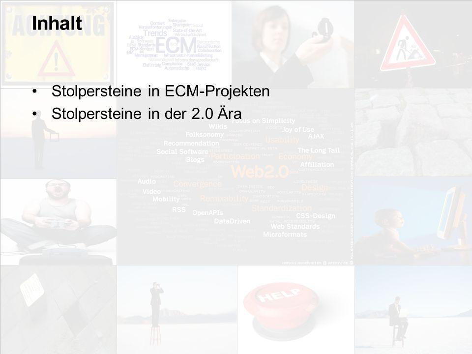 Inhalt Stolpersteine in ECM-Projekten Stolpersteine in der 2.0 Ära
