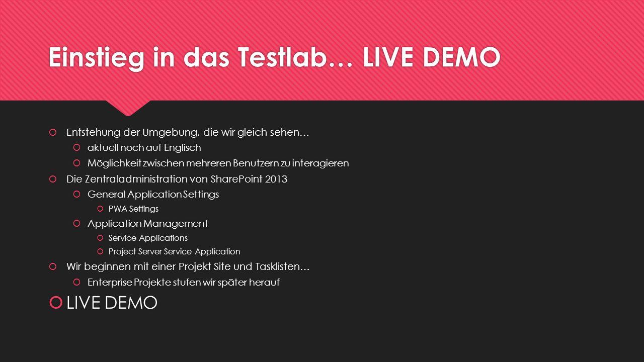 Einstieg in das Testlab… LIVE DEMO