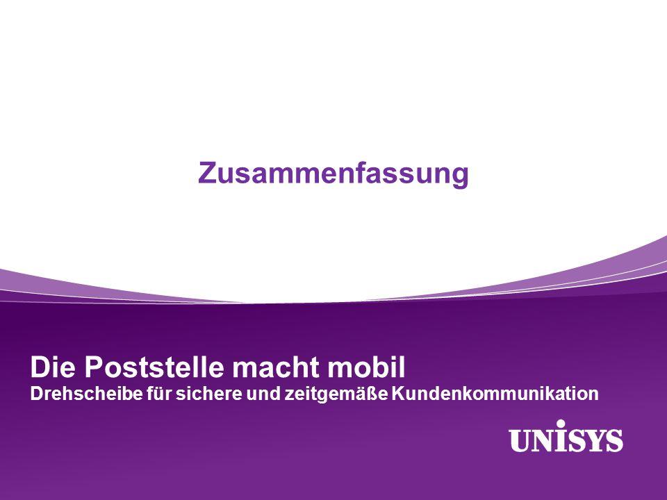 Zusammenfassung Die Poststelle macht mobil Drehscheibe für sichere und zeitgemäße Kundenkommunikation.