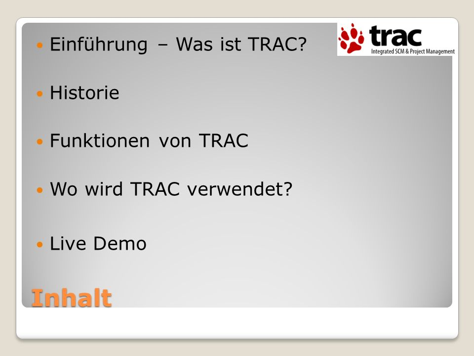 Inhalt Einführung – Was ist TRAC Historie Funktionen von TRAC