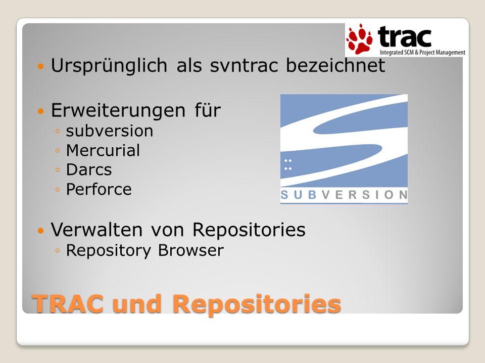 TRAC und Repositories Ursprünglich als svntrac bezeichnet