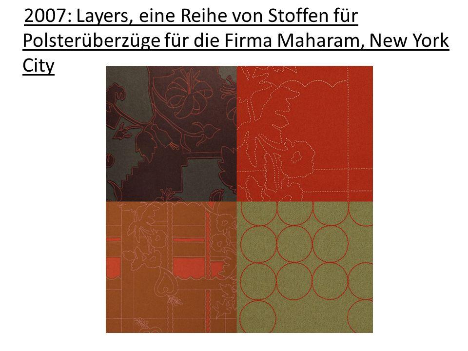 2007: Layers, eine Reihe von Stoffen für Polsterüberzüge für die Firma Maharam, New York City