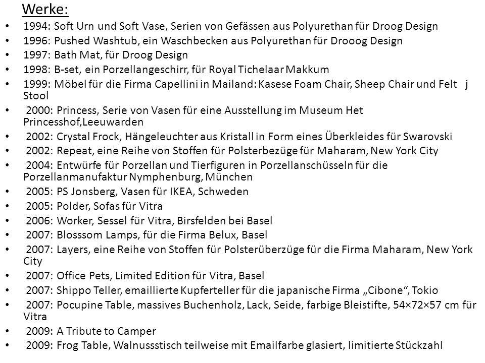 Werke: 1994: Soft Urn und Soft Vase, Serien von Gefässen aus Polyurethan für Droog Design.