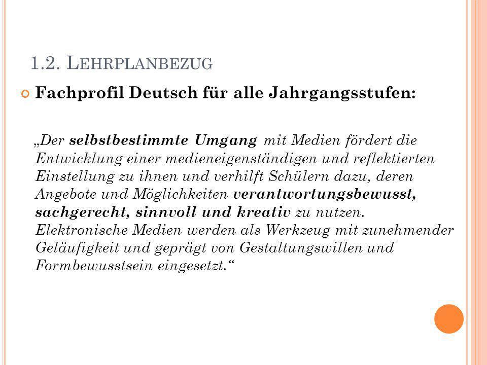 1.2. Lehrplanbezug Fachprofil Deutsch für alle Jahrgangsstufen: