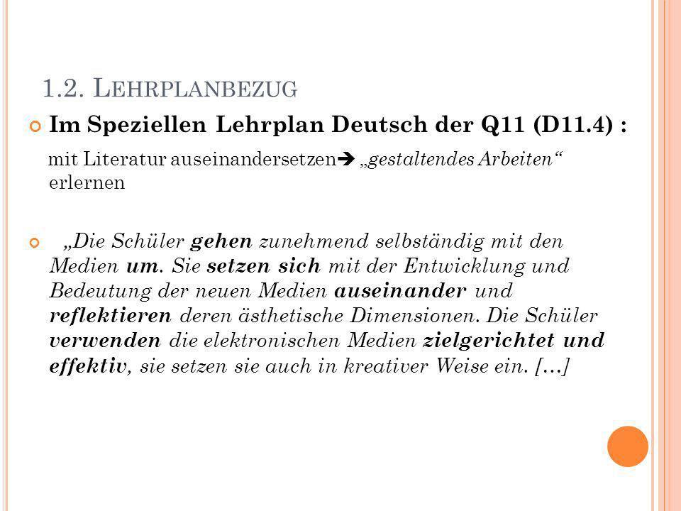 1.2. Lehrplanbezug Im Speziellen Lehrplan Deutsch der Q11 (D11.4) :