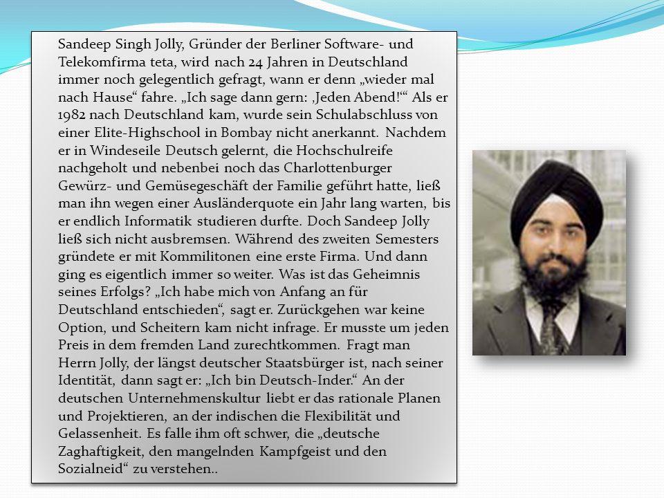 """Sandeep Singh Jolly, Gründer der Berliner Software- und Telekomfirma teta, wird nach 24 Jahren in Deutschland immer noch gelegentlich gefragt, wann er denn """"wieder mal nach Hause fahre."""