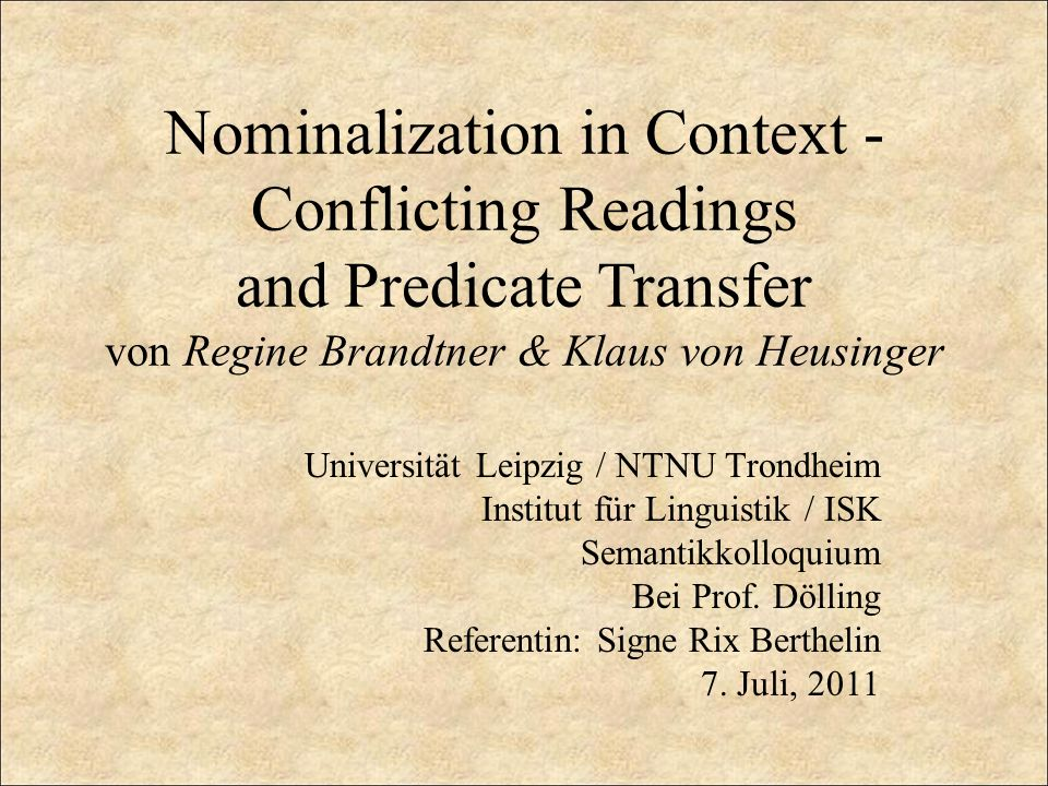 Nominalization in Context - Conflicting Readings and Predicate Transfer von Regine Brandtner & Klaus von Heusinger