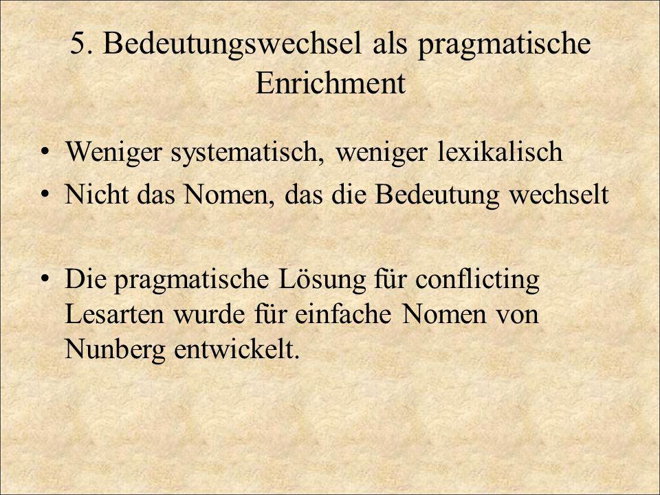 5. Bedeutungswechsel als pragmatische Enrichment