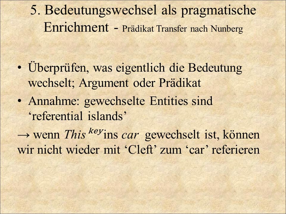 5. Bedeutungswechsel als pragmatische Enrichment - Prädikat Transfer nach Nunberg