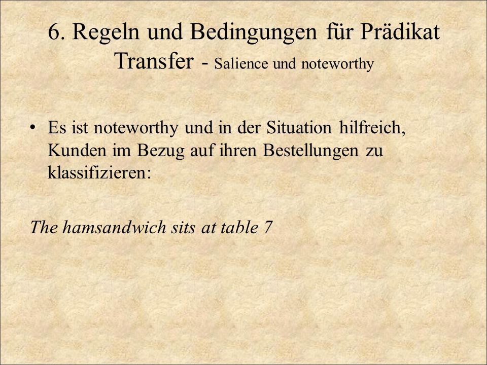 6. Regeln und Bedingungen für Prädikat Transfer - Salience und noteworthy