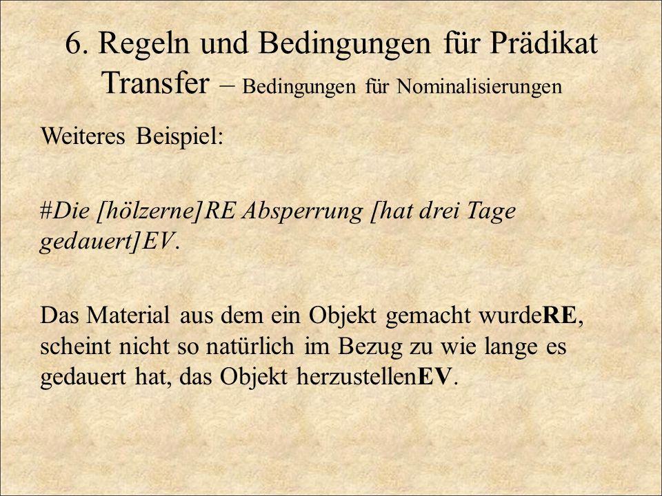 6. Regeln und Bedingungen für Prädikat Transfer – Bedingungen für Nominalisierungen