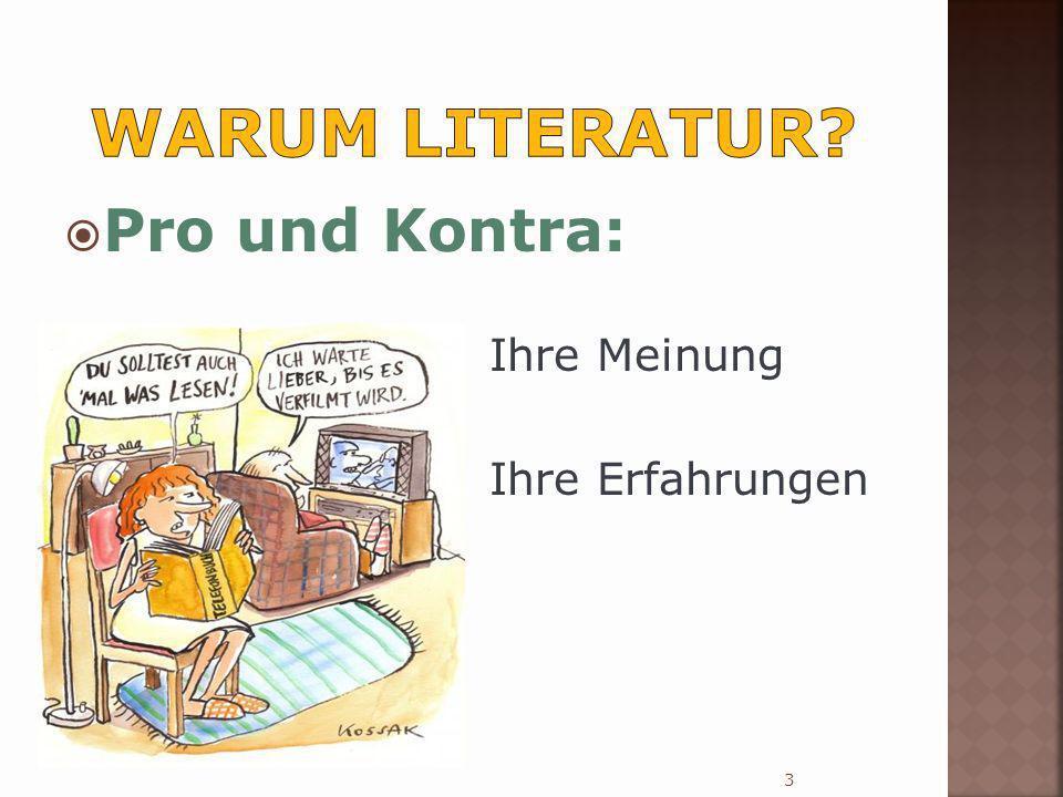 Warum Literatur Pro und Kontra: Ihre Meinung Ihre Erfahrungen