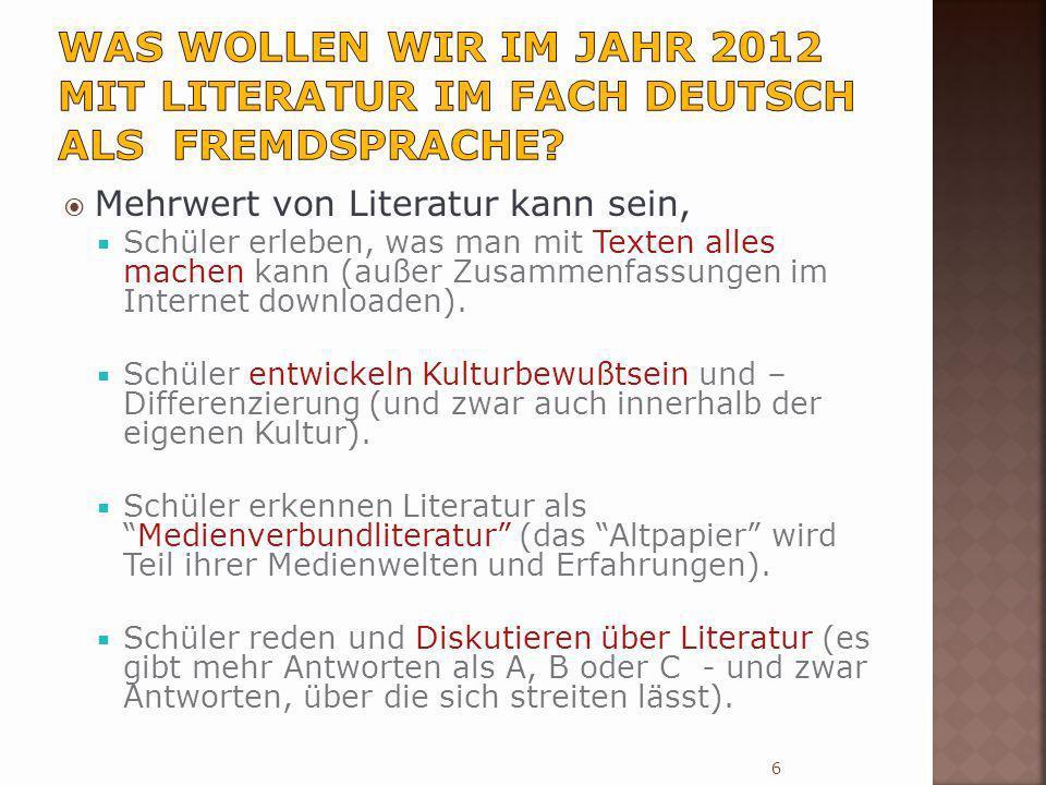 Was wollen wir im Jahr 2012 mit Literatur im Fach Deutsch als Fremdsprache