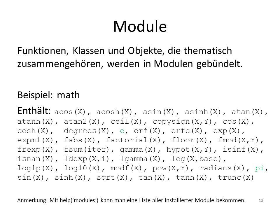 Module Funktionen, Klassen und Objekte, die thematisch zusammengehören, werden in Modulen gebündelt.