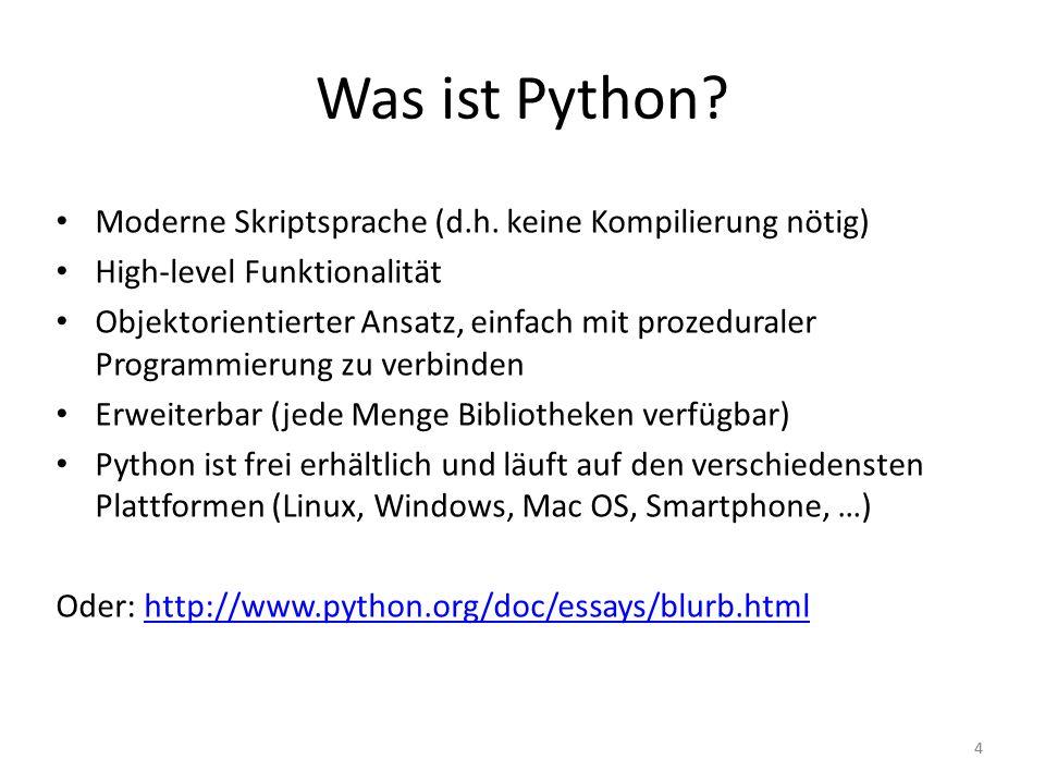 Was ist Python Moderne Skriptsprache (d.h. keine Kompilierung nötig)