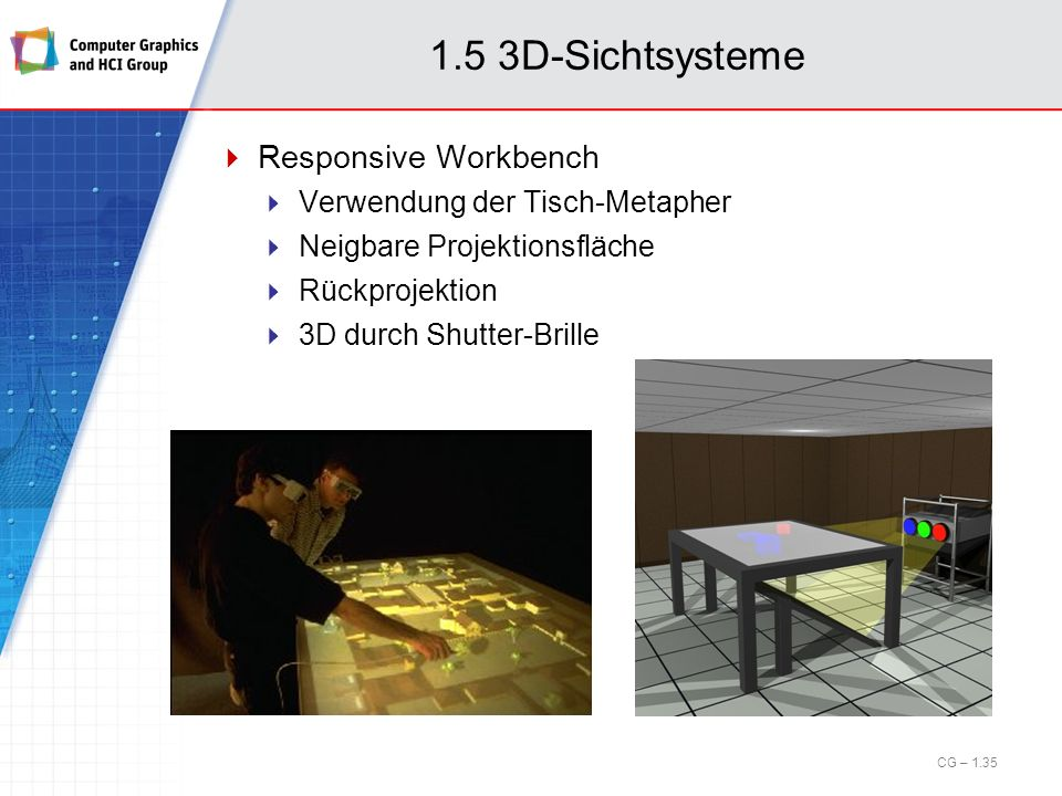 1.5 3D-Sichtsysteme Responsive Workbench Verwendung der Tisch-Metapher