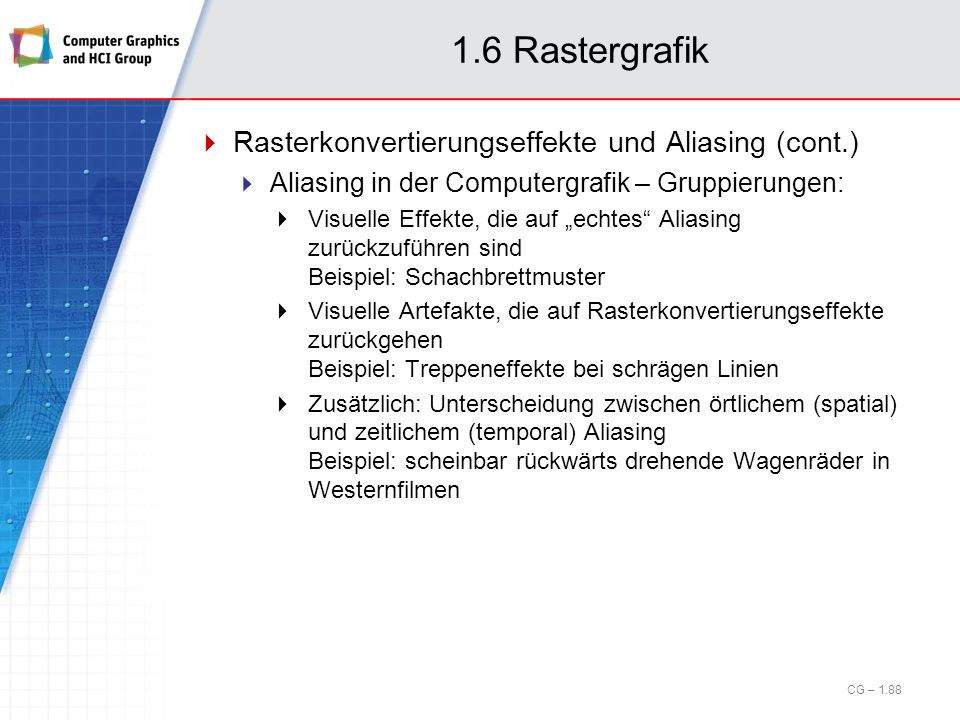 1.6 Rastergrafik Rasterkonvertierungseffekte und Aliasing (cont.)