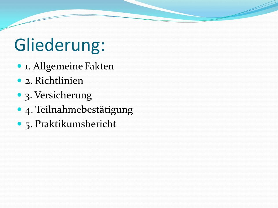 Gliederung: 1. Allgemeine Fakten 2. Richtlinien 3. Versicherung